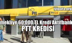 2019 PTT Emekli Kredisi (60.000 TL)