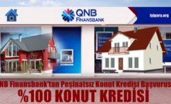 QNB Finansbank'tan Peşinatsız Konut Kredisi Başvurusu 2019