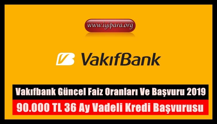 Vakıfbank Güncel Faiz Oranları Ve Başvuru 2019