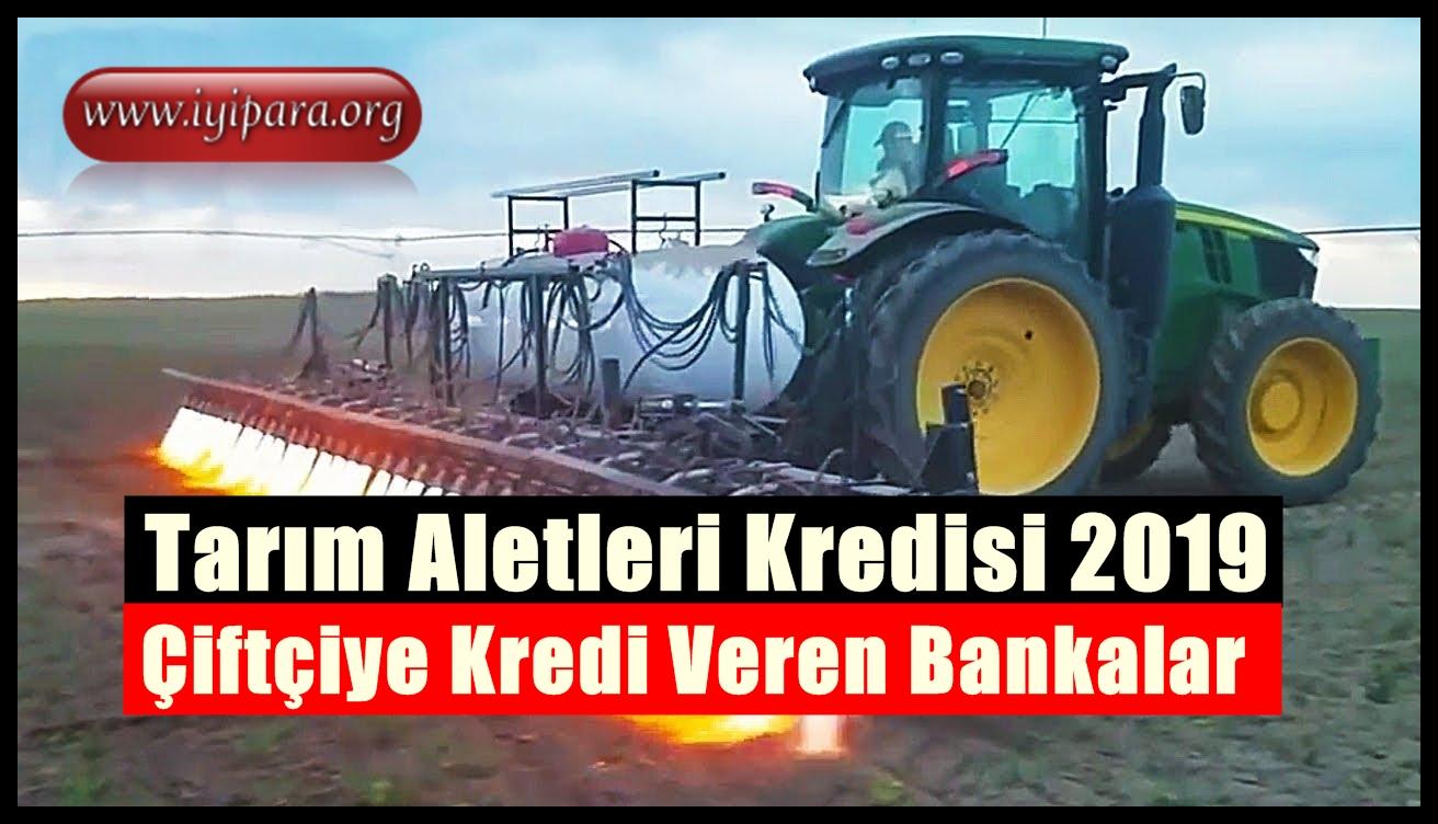 Tarım Aletleri Kredisi 2019 (Çiftçi Kredisi)